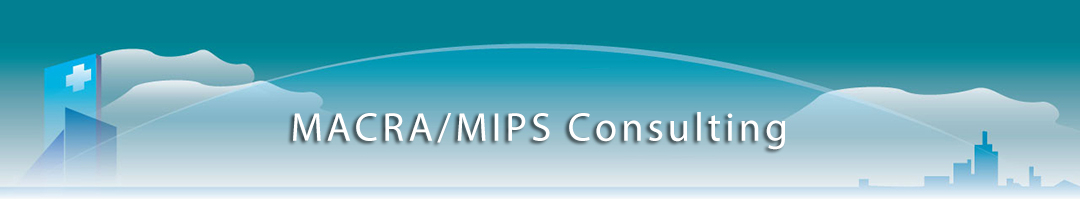 MACRA / MIPS Consulting